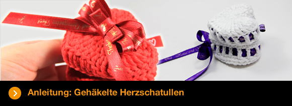 Herzen häkeln oder Herzschatulle mit Label zum Valentinstag zaubern